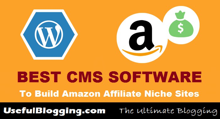 CMS Software To Build Amazon Affiliate Niche Sites