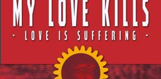 My Love Kills - Love Is Suffering