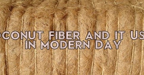 Coconut Fiber and it Uses in Modern Day