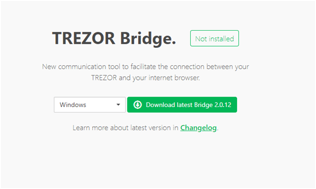 You will have to install Trezor Bridge for communication with your Trezor wallet