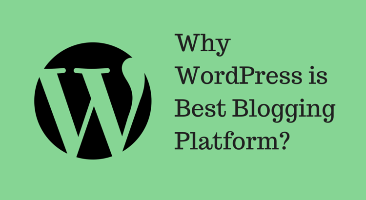 Why WordPress is Best Blogging Platform-