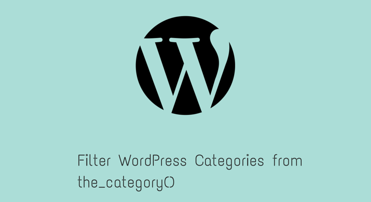 Filter WordPress Categories from displaying Using the_category()