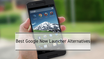 Best Google Now Launcher Alternatives