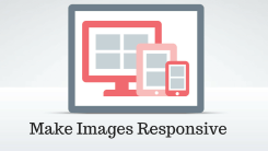 How to Make Images Responsive in Your Web Pages