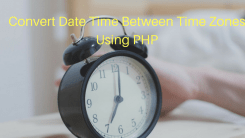 How to Convert Date Time Between Time Zones Using PHP