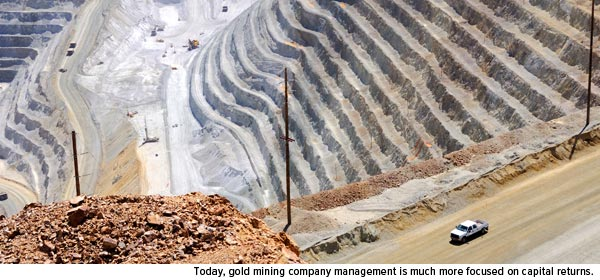 Today, gold mining company management is much focused on capital returns.