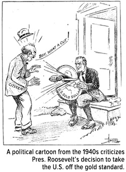 a political cartoon from the 1940s criticizes Pres. Roosevelt's decision to take the U.S. off the gold standard