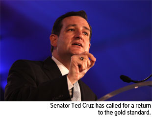 Senator Ted Cruz has called for a return to the gold standard.