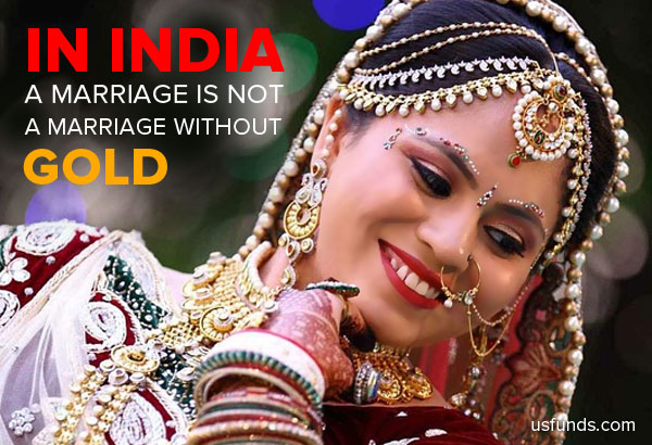 In India, a marriage is not a marriage without gold