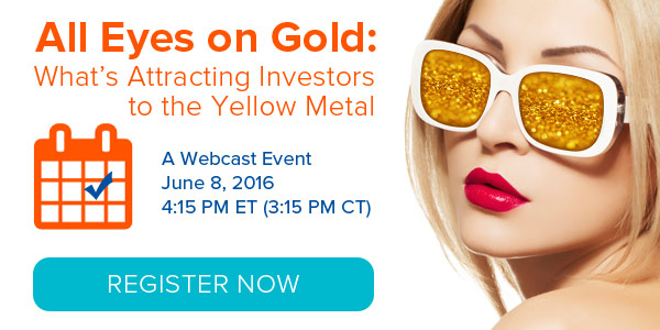 All Eyes on Gold: What's Attracting Investors to the Yellow Metal - webcast
