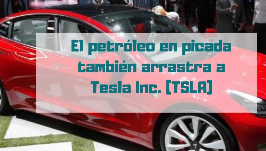 El petróleo en picada también arrastra a Tesla Inc. (TSLA)