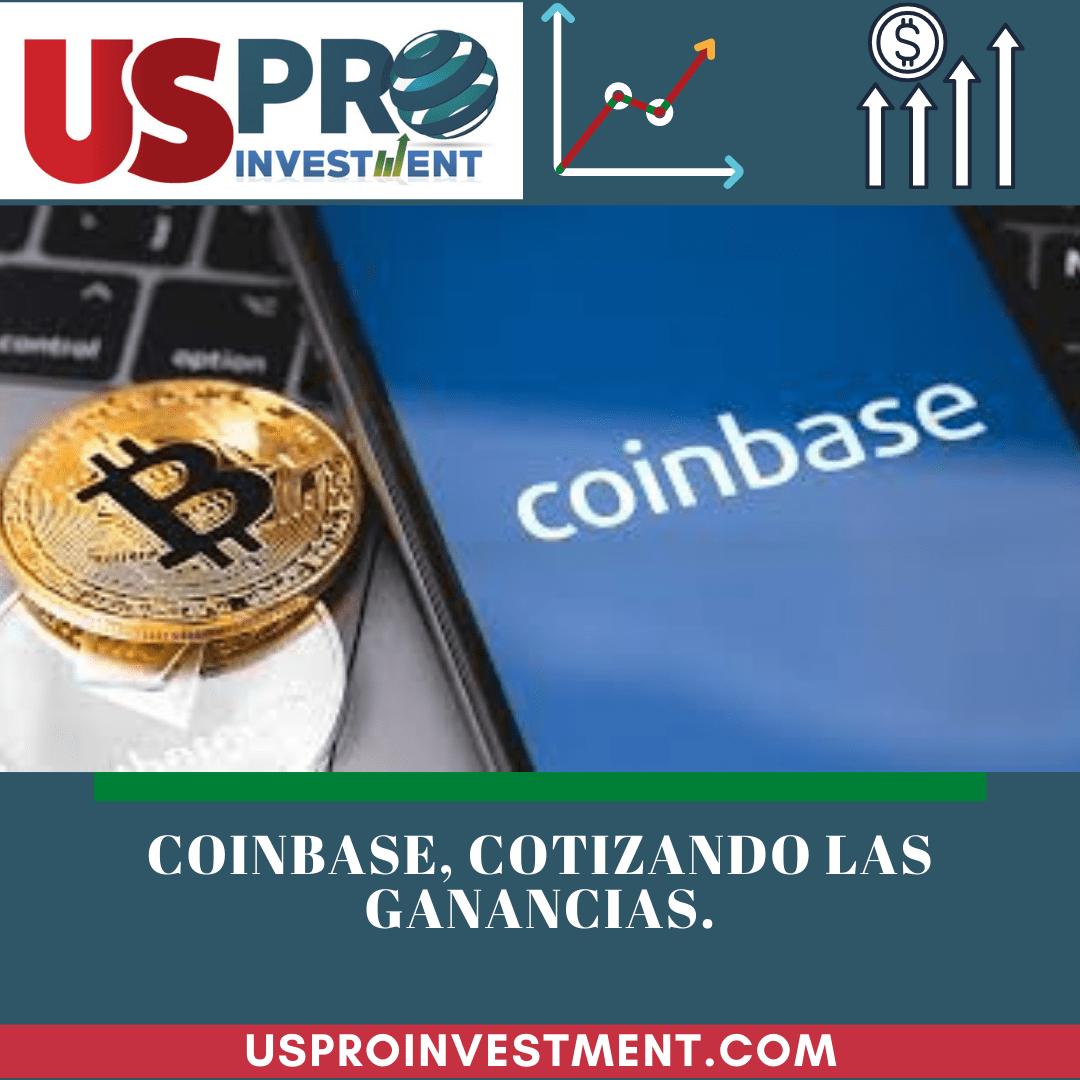 Coinbase, cotizando las ganancias Us Pro Investment