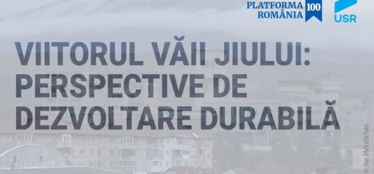 Viitorul Văii Jiului: Soluțiile de dezvoltare durabilă ale cetățenilor, prezentate de USR și Platforma România 100