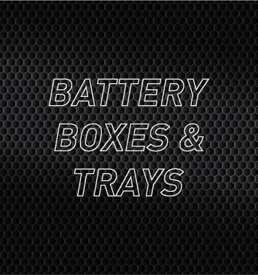 Battery Boxes & Trays
