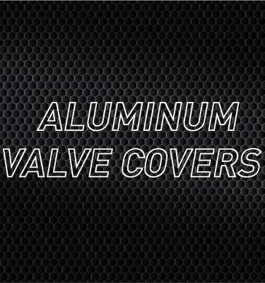 Aluminum Valve Covers