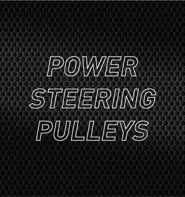 Power Steering Pulleys