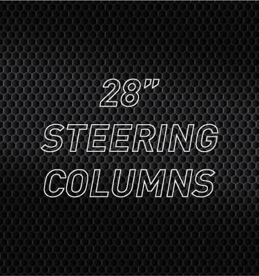 """28"""" Steering Columns"""