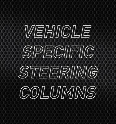 Vehicle Specific Steering Columns