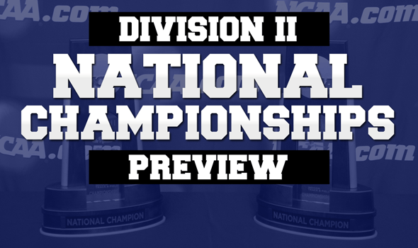 NCAA Division II National Championships Preview
