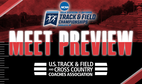 MEET PREVIEW: 2018 NCAA DII Outdoor T&F Championships ...