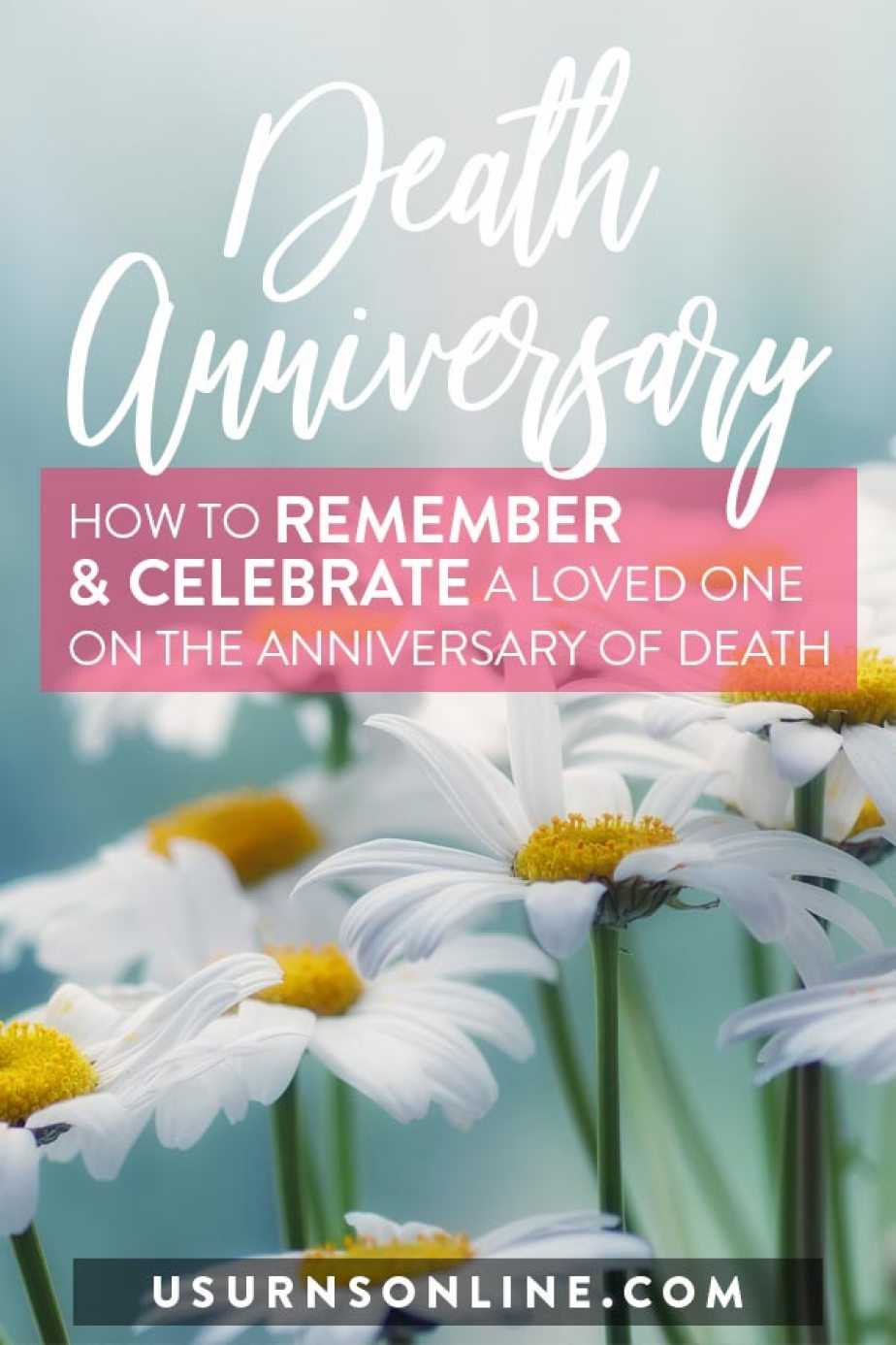 Death Anniversary: How to Remember & Celebrate Your Loved One » Urns | Online