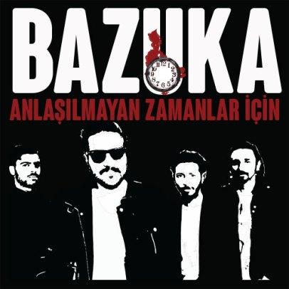Bazuka - Anlaşılmayan Zamanlar İçin