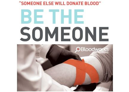 """Someone else will donate blood"" BE THE SOMEONE - Bloodworks Northwest"