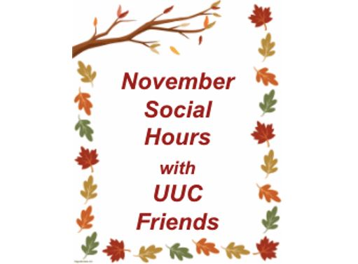 """""""November Social Hours with UUC Friends"""" with a border of fall leaves"""