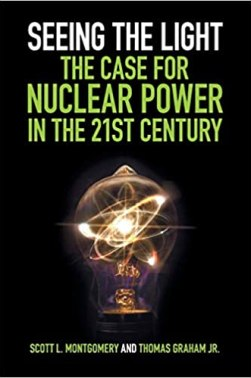 Cover of Seeing the Light: The Case for Nuclear Power in the 21st Century by Scott L. Montgomery and Thomas Graham Jr.