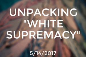 "Unpacking ""White Supremacy"""