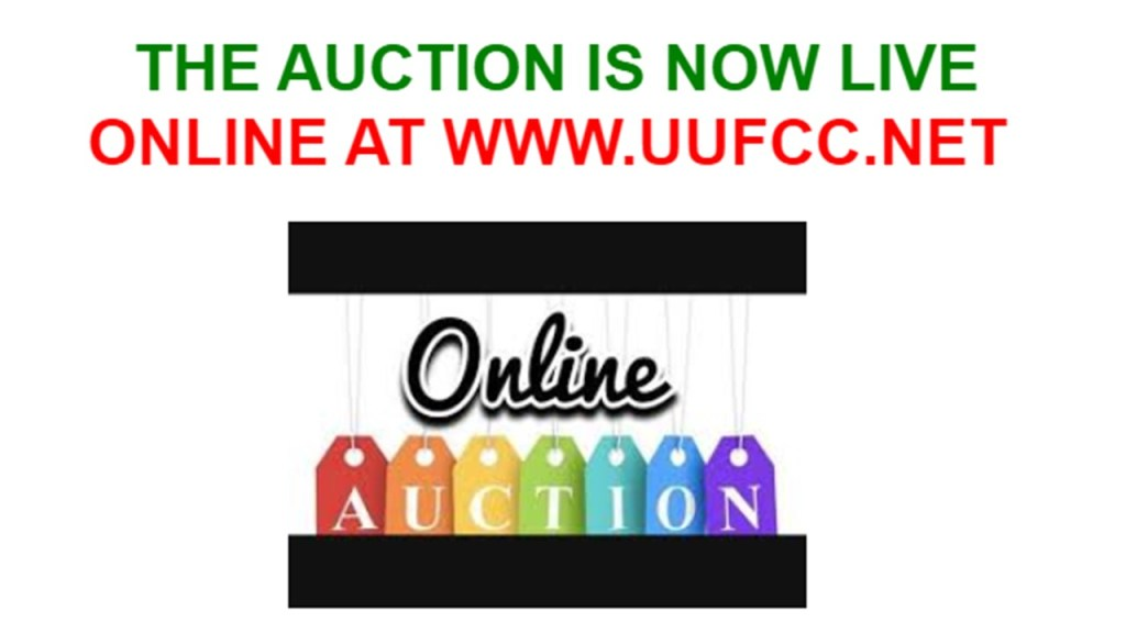 The Auction is now live. Online at www.uufcc.net