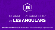 JS-Republic – Arreter d'arrondir les angulars