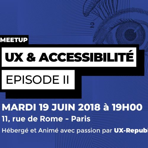 VIDEO #2 UX & ACCESSIBILITÉ, EPISODE II