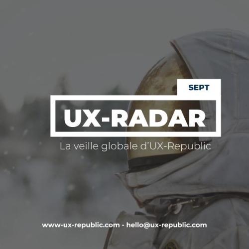 UX-Radar : La veille globale de Septembre 2018