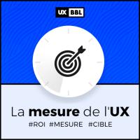 BBL UX-REPUBLIC Mesurer et Piloter l'UX pour garantir votre ROI de vos interfaces.