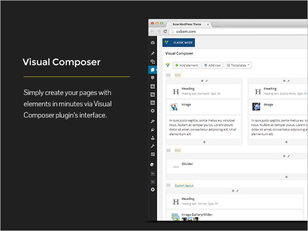Visual Composer - Simply create your pages with elements in minutes via Visual Composer plugin's interface.