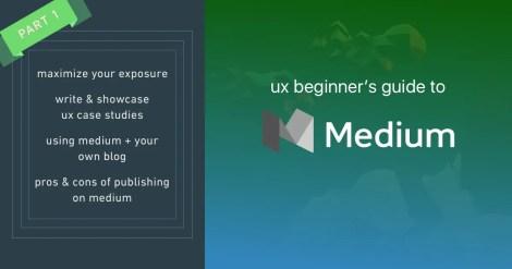 medium-ux-designers-guide-part-1