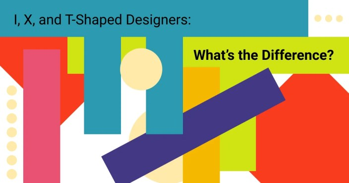 I, X, and T-Shaped Designers: What's the Difference?