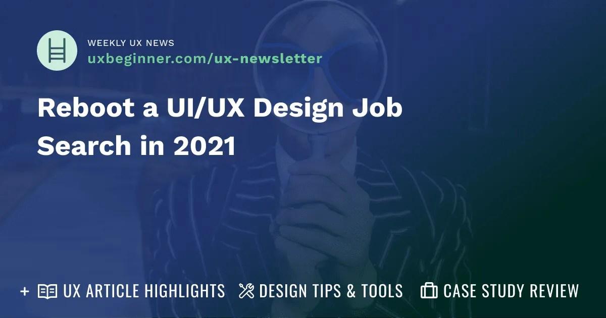 Reboot a UI/UX Design Job Search in 2021