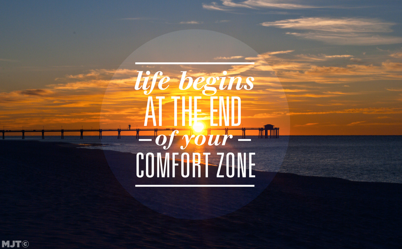 Image result for life starts at the end of your comfort zone