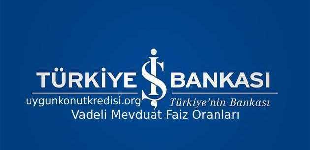 İş Bankası Vadeli Mevduat Hesap Faiz Oranları