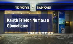 İş Bankası Kayıtlı Telefon Numarası Güncelleme