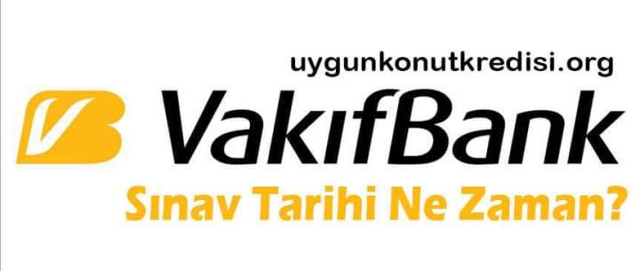 Vakıfbank Sınav Tarihi Ne Zaman? 2019