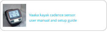 Vaaka kayak cadence sensor user manual and setup guide