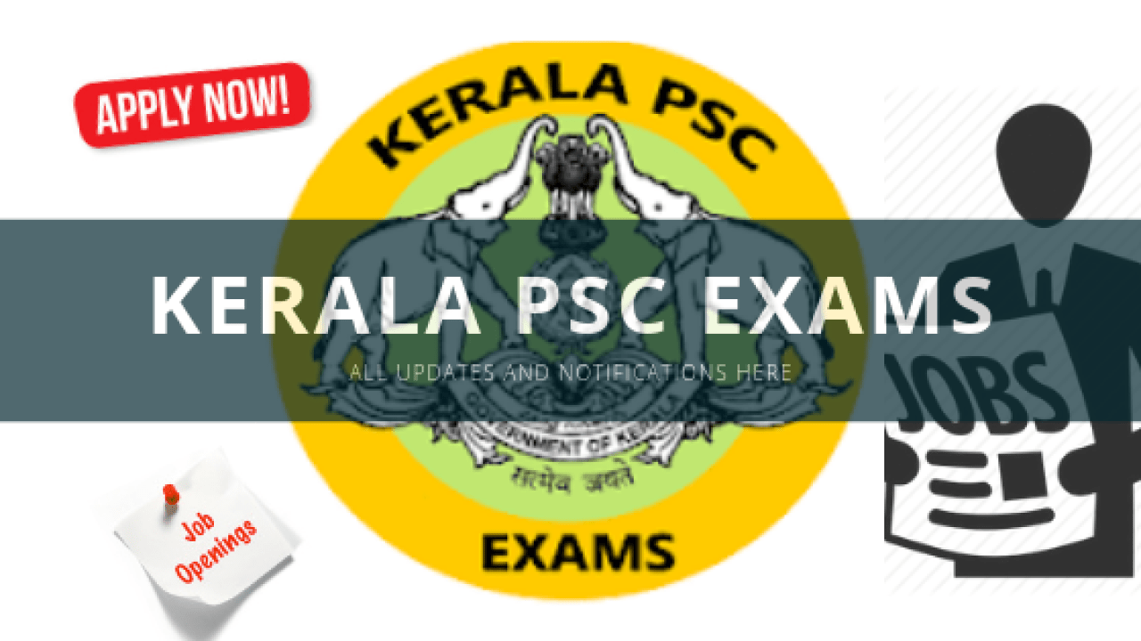 Kerala PSC Notifications 2019: Exams Registration, Login and