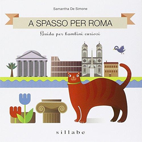 A spasso per Roma Guida per bambini curiosi