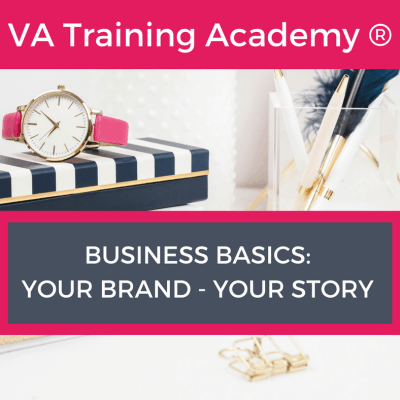 Business Basics Webinar Training - Your Brand - Your Story from the VA Training Academy® part of the How to become a VA series