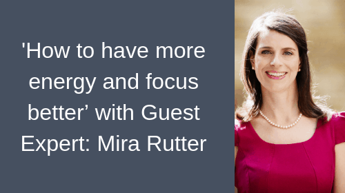How to have more energy and focus better by Mira Rutter