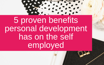 5 proven benefits personal development has on the self employed