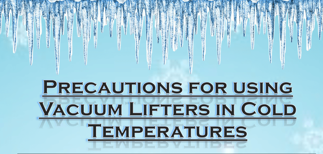 Using Vacuum Lifters in Winter weather